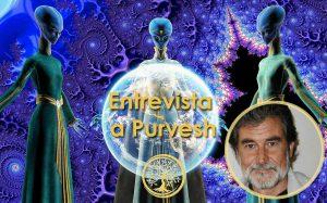 Actividad Arcturiana en la Tierra. Entrevista a Purvesh San Martín